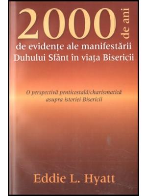 2000 de ani de evidente ale manifestarii Duhului Sfant in viata Bisericii
