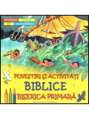 Povestiri si activitati biblice - Biserica primara