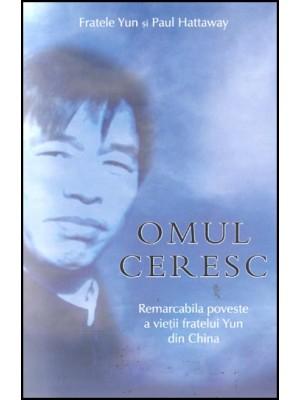 Omul ceresc. Remarcabila poveste a fratelui Yun din China