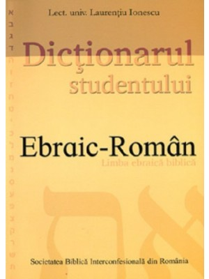 Dictionar ebraic - roman. Dictionarul studentului