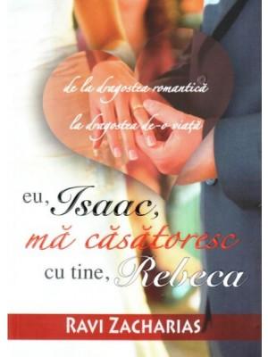 Eu, Isaac, ma casatoresc cu tine, Rebeca