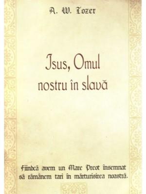 Isus, Omul nostru in slava