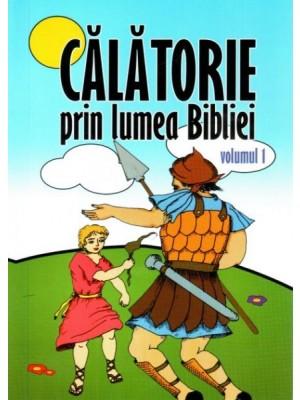 Calatorie prin lumea Bibliei vol.1