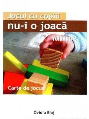 Jocul cu copiii nu-i o joaca vol 2