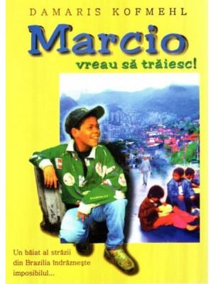 Marcio - vreau sa traiesc