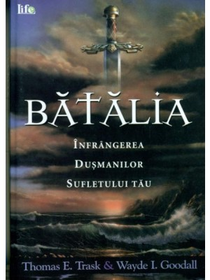 BATALIA - Infrangerea dusmanilor sufletului tau