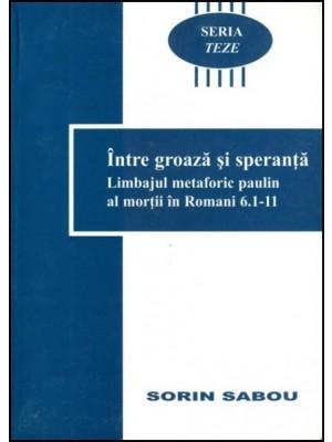 Intre groaza si speranta - Limbajul metaforic paulin al mortii in Romani 6:1-11