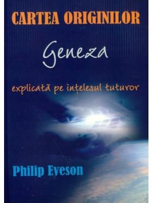 Cartea originilor - Geneza explicata pe intelesul tuturor