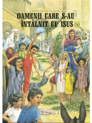 Oameni care s-au intalnit cu Isus