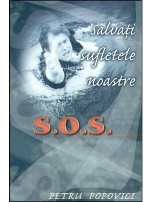 Salvati sufletele noastre - S.O.S.