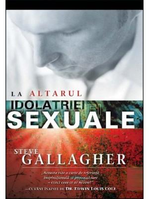 La altarul idolatriei sexuale