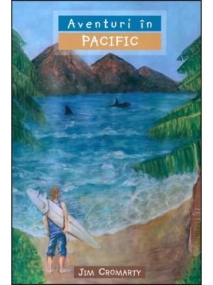 Aventuri in Pacific