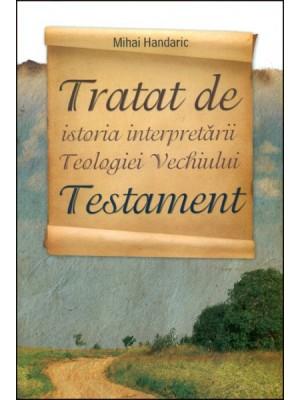 Tratat de istoria interpretarii Teologiei Vechiului Testament
