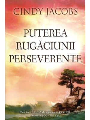 Puterea rugaciunii perseverente