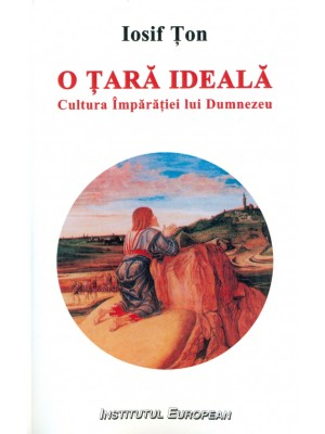 O tara ideala - Cultura Imparatiei lui Dumnezeu