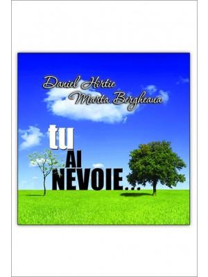CD Daniel Hartie si Marta Bergheaua - Tu ai nevoie