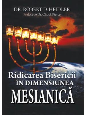 Ridicarea Bisericii in dimensiunea mesianica