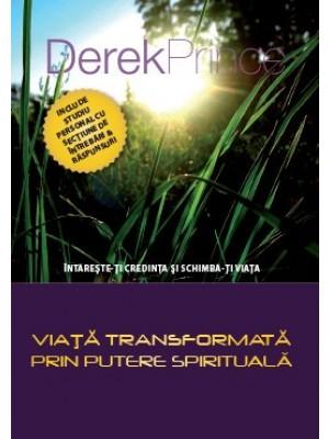 Viata transformata prin putere spirituala