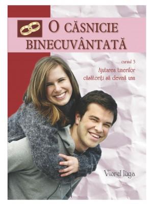 O căsnicie binecuvântată. Ajutarea tinerilor căsătoriți să devină una