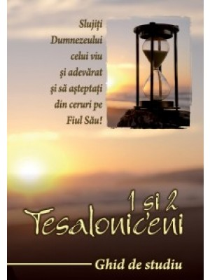1 si 2 Tesaloniceni - ghid de studiu