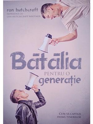Batalia pentru o generatie