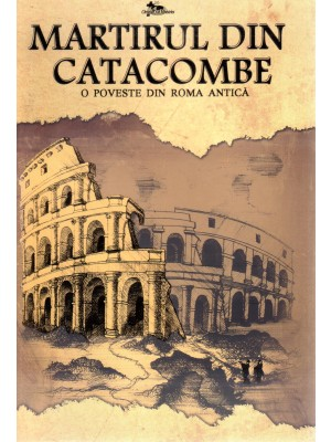 Martirul din catacombe