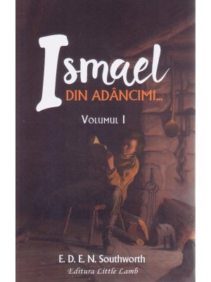 Ismael, din adancimi... vol. 1
