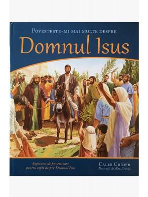 Povesteste-mi mai multe despre Domnul Isus