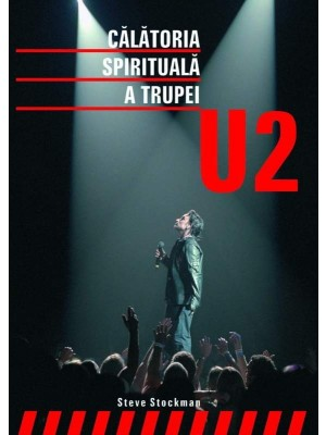Calatoria spirituala a trupei U2