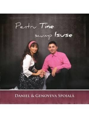 CD Daniel și Genoveva Spoială - Pentru Tine, scump Isuse