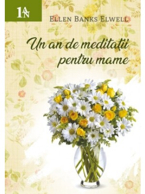 Un an de meditatii pentru mame