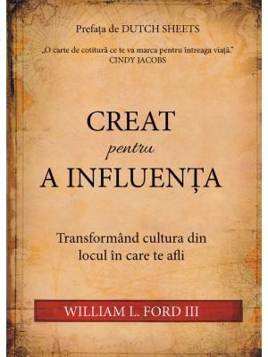 Creat pentru a influenta