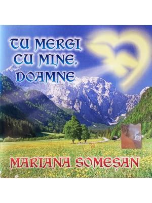 CD Mariana Somesan - Tu mergi cu mine, Doamne