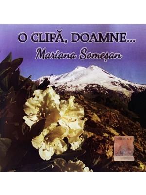 CD Mariana Somesan - O clipa, Doamne..