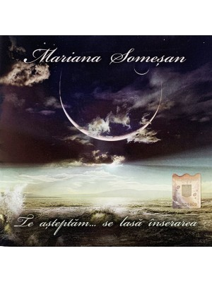 CD Mariana Somesan - Te asteptam...
