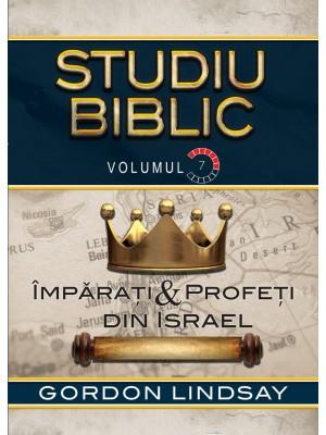 Imparati & Profeti din Israel. Studiu Biblic. Vol. 7