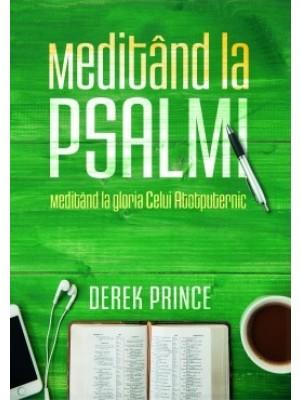 Meditand la Psalmi