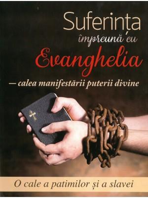 Suferinta impreuna cu Evanghelia - calea manifestarii puterii divine