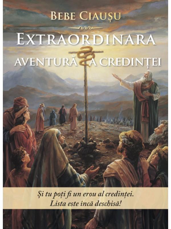Extraordinara aventură a credinţei